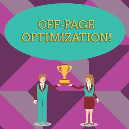 Writing note showing Off Page Optimization. Business concept for Website External Process Promotional Method Ranking Man and Woman Business Suit Holding Championship Trophy Cup