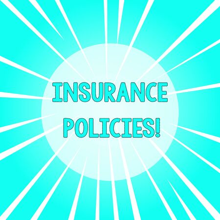 Text sign showing Insurance Policies. Business photo text Documented Standard Form Contract Financial Reimbursement Sunburst Explosion Different Size White Beams Halftone Center Perspective