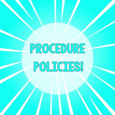 Text sign showing Procedure Policies. Business photo text Steps to Guiding Principles Rules and Regulations Sunburst Explosion Different Size White Beams Halftone Center Perspective Фото со стока