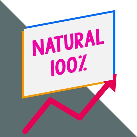 Conceptual hand writing showing Natural 100 Percent. Concept meaning Minimally processed and does not contain artificial flavors Blank rectangle above another arrow zigzag upwards sale