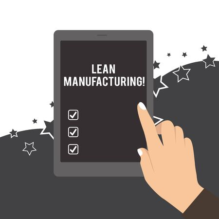 Handwriting text Lean Manufacturing. Conceptual photo Waste Minimization without sacrificing productivity Female Hand with White Polished Nails Pointing Finger Tablet Screen Off