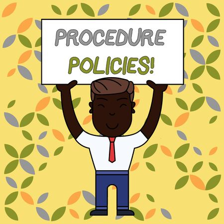 Writing note showing Procedure Policies. Business concept for Steps to Guiding Principles Rules and Regulations Smiling Man Standing Holding Big Empty Placard Overhead with Both Hands Фото со стока - 124553130