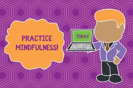 Text sign showing Practice Mindfulness. Business photo showcasing achieve a State of Relaxation a form of Meditation Standing professional businessman holding open laptop right hand side Imagens