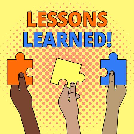 Conceptual hand writing showing Lessons Learned. Concept meaning experiences distilled project that should actively taken Three Colored Jigsaw Puzzle Pieces in Different People Hands