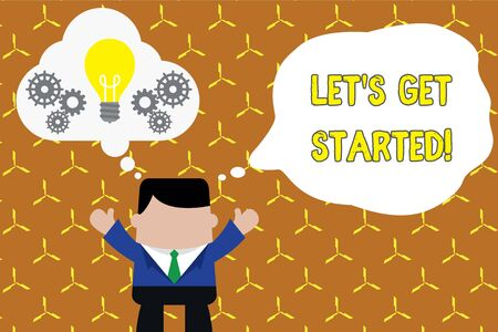 Text sign showing Let S Get Started. Business photo showcasing encouraging someone to begin doing something Standing man suit hands up imaginary bubble light bulb gears working together