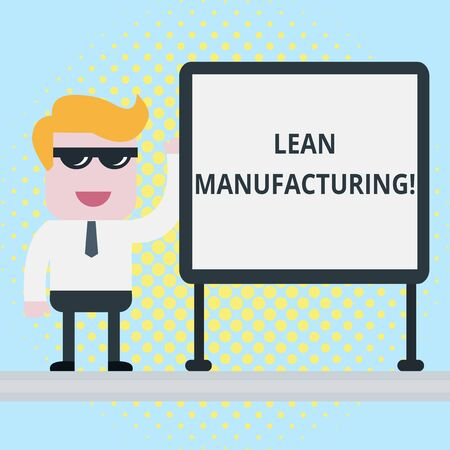 Text sign showing Lean Manufacturing. Business photo showcasing Waste Minimization without sacrificing productivity Businessman Office Worker Sunglasses Blank Whiteboard Meeting Presentation