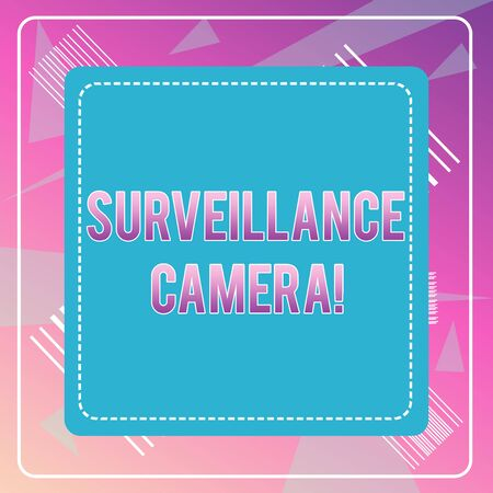 Word writing text Surveillance Camera. Business photo showcasing Closed Circuit Television transmit signal on monitors Dashed Stipple Line Blank Square Colored Cutout Frame Bright Background