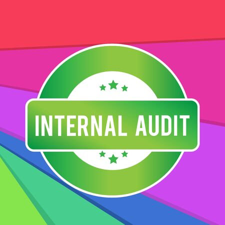 Text sign showing Internal Audit. Business photo showcasing Evaluates the effectiveness of the controls and processes Colored Round Shape Label Badge Stars Blank Rectangular Text Box Award
