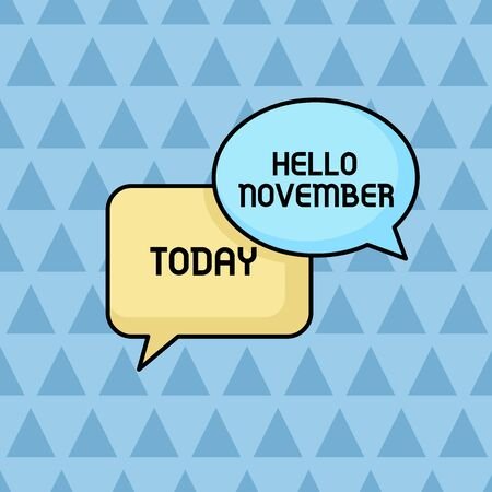 Text sign showing Hello November. Business photo showcasing Welcome the eleventh month of the year Month before December Pair of Overlapping Blank Speech Bubbles of Oval and Rectangular Shape