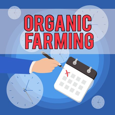 Text sign showing Organic Farming. Business photo showcasing an integrated farming system that strives for sustainability Male Hand Formal Suit Crosses Off One Day Calendar Red Ink Ballpoint Pen Banco de Imagens