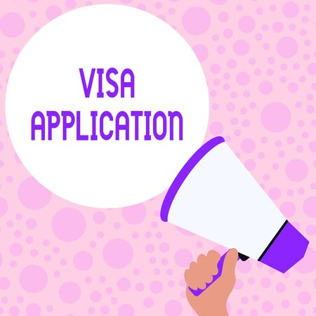 Writing note showing Visa Application. Business concept for Form to ask permission travel or live in another country Hand Holding Loudhailer Speech Text Balloon Announcement New
