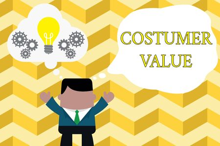 Handwriting text writing Costumer Value. Conceptual photo Amount of benefits which clients get from purchasing products Standing man suit hands up imaginary bubble light bulb gears working together