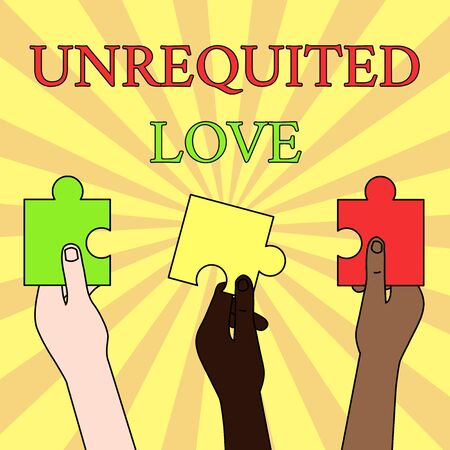 Writing note showing Unrequited Love. Business concept for not openly reciprocated or understood as such by beloved Three Colored Empty Jigsaw Puzzle Pieces Held in Different People Hands
