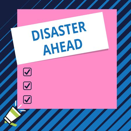 Conceptual hand writing showing Disaster Ahead. Concept meaning Contingency Planning Forecasting a disaster or incident Speaking trumpet on bottom and paper on rectangle background Stock Photo