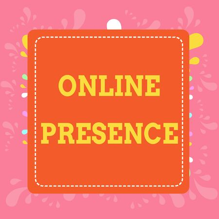 Writing note showing Online Presence. Business concept for existence of someone that can be found via an online search Dashed Stipple Line Blank Square Colored Cutout Frame Bright Background