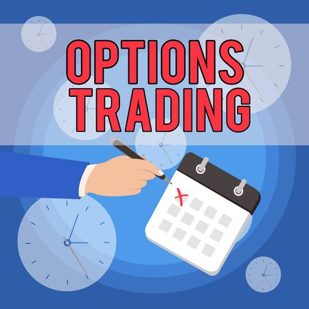 Text sign showing Options Trading. Business photo showcasing Different options to make goods or services spread worldwide Male Hand Formal Suit Crosses Off One Day Calendar Red Ink Ballpoint Pen