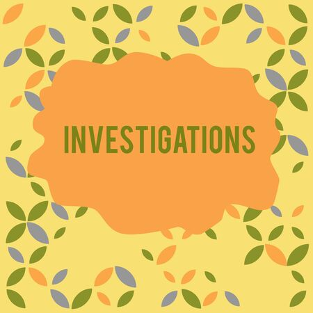 Conceptual hand writing showing Investigations. Concept meaning The formal action or systematic examination about something Seamless Summer Autumn Leaf Texture Multicolored Pattern