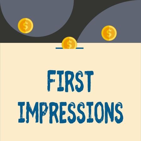 Text sign showing First Impressions. Business photo showcasing What a demonstrating thinks of you when they first meet you Front view close up three penny coins icon one entering collecting box slot