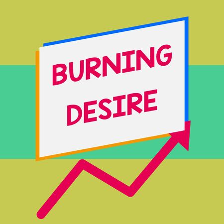 Handwriting text writing Burning Desire. Conceptual photo Extremely interested in something Wanted it very much One blank rectangle above another arrow zigzag upwards increasing sale