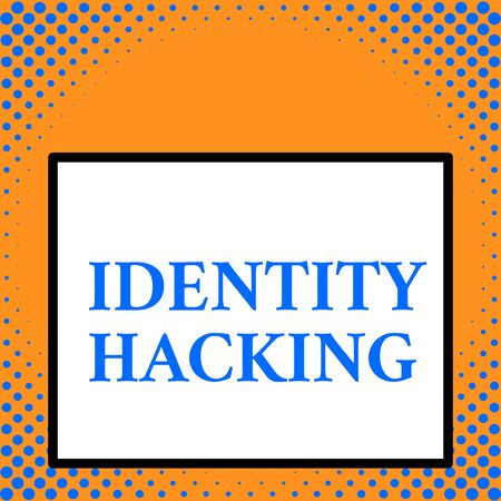 Writing note showing Identity Hacking. Business concept for criminal that steal your demonstratingal information using malware Front close up view big blank rectangle abstract geometrical background