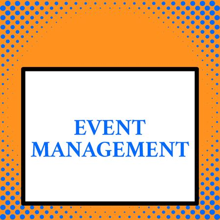 Writing note showing Event Management. Business concept for creation and development of large scale actions festivals Front close up view big blank rectangle abstract geometrical background