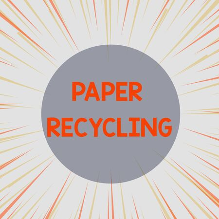 Word writing text Paper Recycling. Business photo showcasing Using the waste papers in a new way by recycling them Sunburst Explosion Yellow Orange Pastel Rays Beams Depth and Perspective