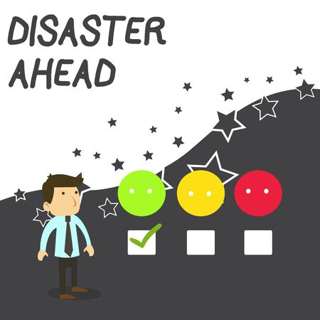 Text sign showing Disaster Ahead. Business photo text Contingency Planning Forecasting a disaster or incident White Male Questionnaire Survey Choice Checklist Satisfaction Green Tick