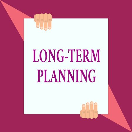 Conceptual hand writing showing Long Term Planning. Concept meaning Establish Expected Goals five or more years ahead Two hands hold one big white paper placed on top and bottom