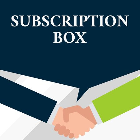 Conceptual hand writing showing Subscription Box. Concept meaning button if you clicked on will get news or videos about site Two men hands shaking showing a deal sharing speech bubble