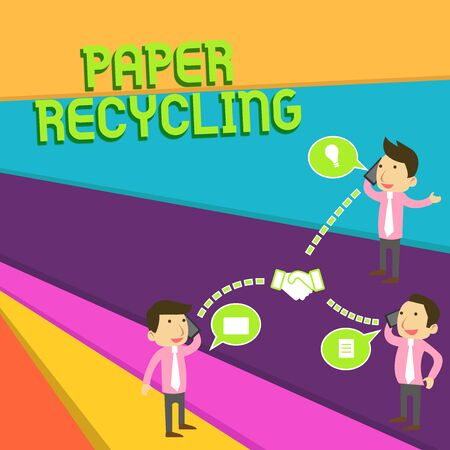Handwriting text Paper Recycling. Conceptual photo Using the waste papers in a new way by recycling them Businessmen Coworkers Conference Call Conversation Discussion Mobile Phones