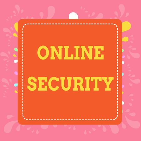 Writing note showing Online Security. Business concept for rules to protect against attacks over the Internet Dashed Stipple Line Blank Square Colored Cutout Frame Bright Background