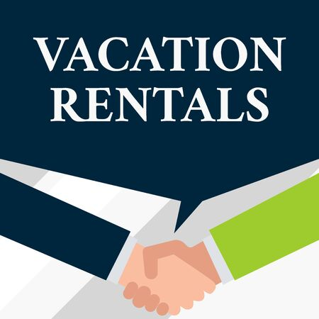 Conceptual hand writing showing Vacation Rentals. Concept meaning Renting out of apartment house condominium for a short stay Two men hands shaking showing a deal sharing speech bubble