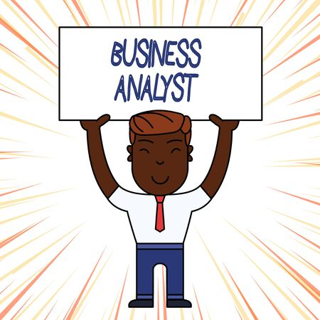 Conceptual hand writing showing Business Analyst. Concept meaning someone who analyzes big organization or website domain Smily Man Standing Holding Placard Overhead with Both Hands
