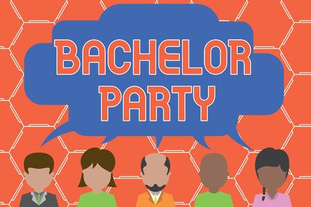 Writing note showing Bachelor Party. Business concept for Party given for a analysis who is about to get married Stag night Five different persons sharing speech bubble People talking