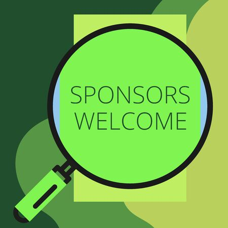 Writing note showing Sponsors Welcome. Business concept for announcing that you accept investing in your company Round magnifying glass with iron handle frame to look bigger Imagens