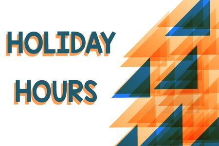 Conceptual hand writing showing Holiday Hours. Concept meaning employee receives twice their normal pay for all hours Orange Blue Triangles Overlapping Concentric with Right Banco de Imagens