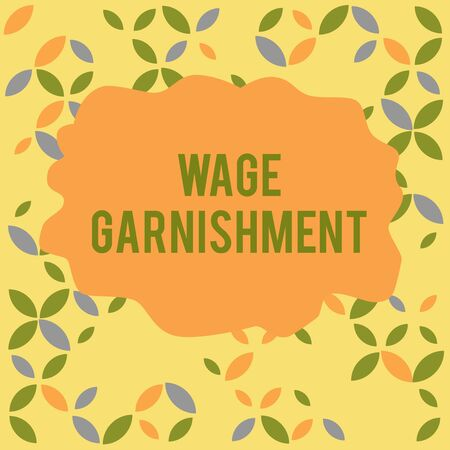 Conceptual hand writing showing Wage Garnishment. Concept meaning Deducting money from compensation ordered by the court Seamless Summer Autumn Leaf Texture Multicolored Pattern