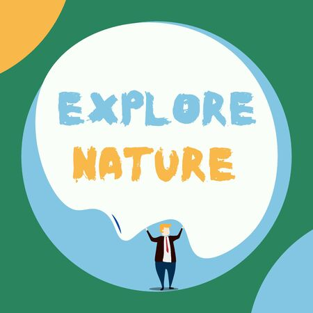Conceptual hand writing showing Explore Nature. Concept meaning Discovering the countryside Enjoying the wildlife Travel Front view Man dressed suit tie two hands up big balloon Standard-Bild