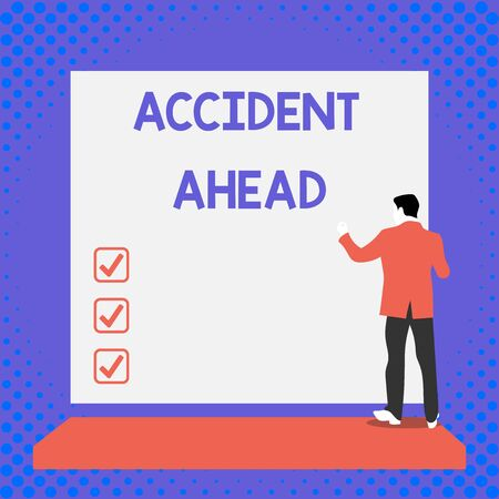 Text sign showing Accident Ahead. Business photo text Unfortunate event Be Prepared Detour Avoid tailgating Back view young man dressed suit standing platform facing blank rectangle