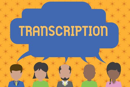 Word writing text Transcription. Business photo showcasing Written or printed version of something Hard copy of audio Five different races persons sharing blank speech bubble. People talking