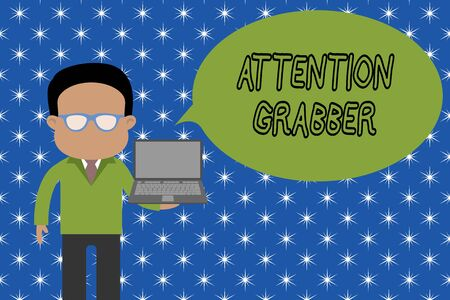 Text sign showing Attention Grabber. Business photo showcasing Deanalysisding notice mainly by being prominent or outlandish Standing man in suit wearing eyeglasses holding open laptop photo Art