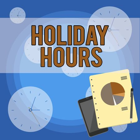 Handwriting text writing Holiday Hours. Conceptual photo employee receives twice their normal pay for all hours Layout Smartphone Off Ballpoint Pen RingBound Notepad Business Pie Chart Banco de Imagens