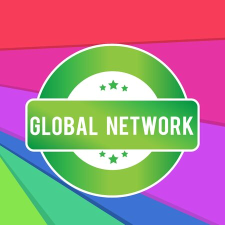Text sign showing Global Network. Business photo showcasing Any communication system which spans the entire Earth Colored Round Shape Label Badge Stars Blank Rectangular Text Box Award