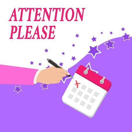 Text sign showing Attention Please. Business photo text Asking showing to focus their mental powers on you Male Hand Formal Suit Crosses Off One Day Calendar Red Ink Ballpoint Pen