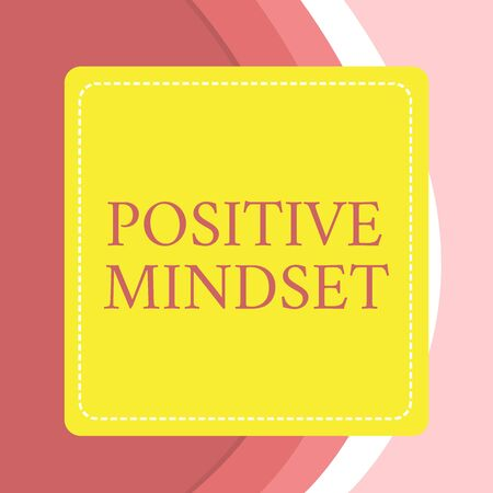 Word writing text Positive Mindset. Business photo showcasing mental and emotional attitude that focuses on bright side Dashed Stipple Line Blank Square Colored Cutout Frame Bright Background