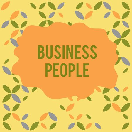 Conceptual hand writing showing Business People. Concept meaning People who work in business especially at an executive level Seamless Summer Autumn Leaf Texture Multicolored Pattern