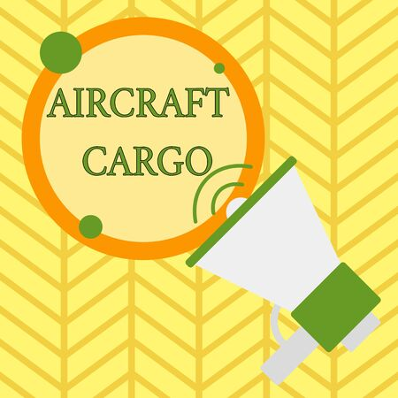Handwriting text writing Aircraft Cargo. Conceptual photo Freight Carrier Airmail Transport goods through airplane SpeakingTrumpet Empty Round Stroked Speech Text Balloon Announcement