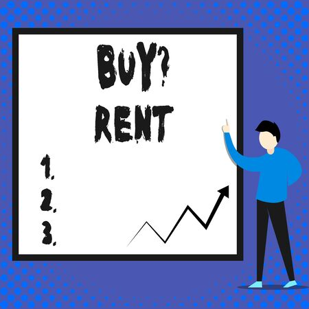 Writing note showing Buy Question Rent. Business concept for Group that gives information about renting houses Man standing pointing up blank rectangle Geometric background