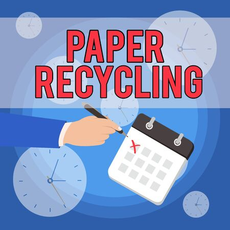 Text sign showing Paper Recycling. Business photo showcasing Using the waste papers in a new way by recycling them Male Hand Formal Suit Crosses Off One Day Calendar Red Ink Ballpoint Pen