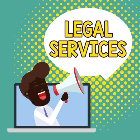 Text sign showing Legal Services. Business photo showcasing Providing access to justice Fair trial Law equality Man Speaking Through Laptop into Loudhailer Blank Speech Bubble Announce